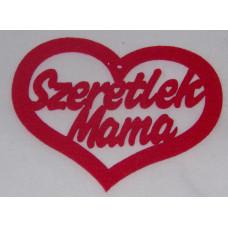 Filcfigurák Felírat Szeretlek Mama Szív